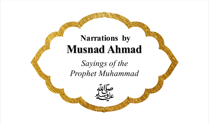 Narrations by Musnad Ahmad
